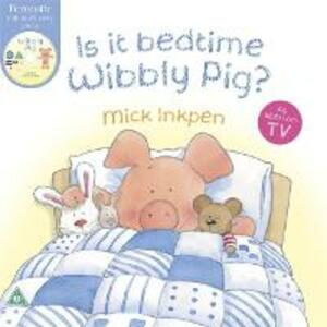 Is It Bedtime Wibbly Pig? Board Book - Mick Inkpen - cover