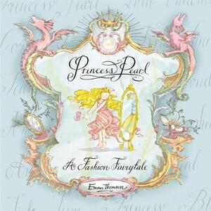 Princess Pearl: A Fashion Fairytale - Emma Thomson - cover