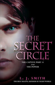 The Secret Circle: The Captive Part 2 and The Power: Bind-Up 2 - L. J. Smith - cover
