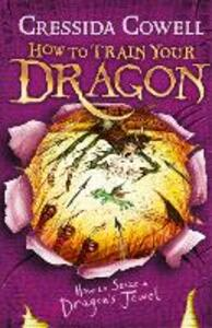 How to Train Your Dragon: How to Seize a Dragon's Jewel: Book 10 - Cressida Cowell - cover