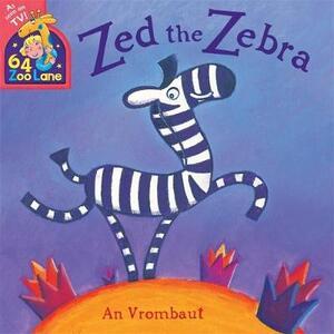 64 Zoo Lane: Zed The Zebra - An Vrombaut - cover