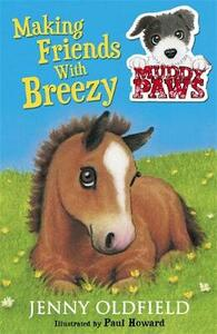 Muddy Paws: Making Friends with Breezy: Book 2 - Jenny Oldfield - cover