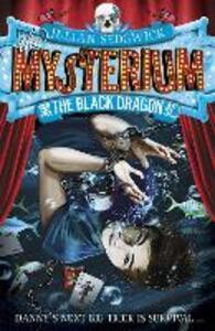 Mysterium: The Black Dragon: Book 1 - Julian Sedgwick - cover