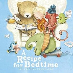 A Recipe for Bedtime - Peter Bently - cover