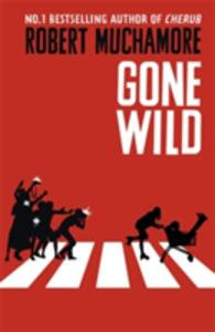 Gone Wild - Robert Muchamore - cover