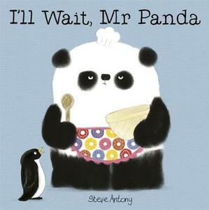 I'll Wait, Mr Panda Board Book - Steve Antony - cover