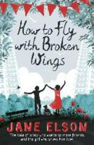How to Fly with Broken Wings - Jane Elson - cover