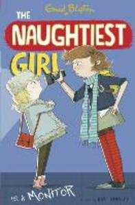 The Naughtiest Girl: Naughtiest Girl Is A Monitor: Book 3 - Enid Blyton - cover