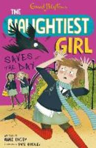 The Naughtiest Girl: Naughtiest Girl Saves The Day: Book 7 - Anne Digby - cover