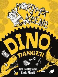 Mortimer Keene: Dino Danger - Tim Healey - cover