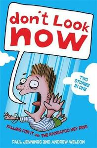 Don't Look Now: Falling For it and The Kangapoo Keyring - Paul Jennings,Andrew Weldon - cover