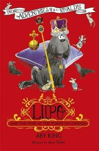 Lupo and the Thief at the Tower of London: Book 3 - Aby King - cover