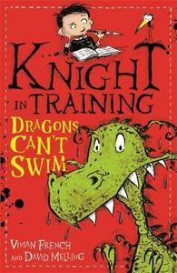 Knight in Training: Dragons Can't Swim: Book 1 - Vivian French - cover