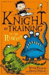 Knight in Training: To the Rescue!: Book 6 - Vivian French - cover