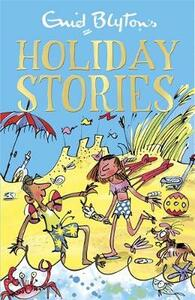 Enid Blyton's Holiday Stories: Contains 26 classic tales - Enid Blyton - cover