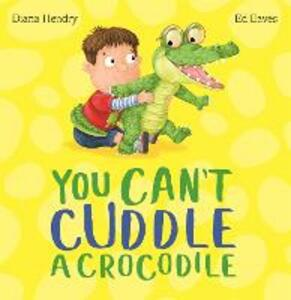 You Can't Cuddle a Crocodile - Diana Hendry - cover