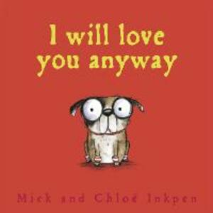 Fred: I Will Love You Anyway - Mick Inkpen - cover