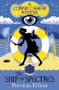 The Connie Carew Mysteries: The Ship of Spectres: Book 2 - Patricia Elliott - cover