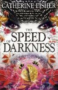 Shakespeare Quartet: The Speed of Darkness: Book 4 - Catherine Fisher - cover