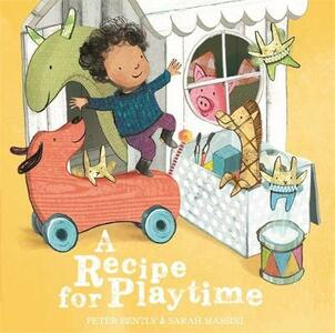 A Recipe for Playtime - Peter Bently - cover