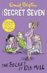 Secret Seven Colour Short Stories: The Secret of Old Mill: Book 6 - Enid Blyton - cover