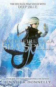 Waterfire Saga: Sea Spell: Book 4 - Jennifer Donnelly - cover