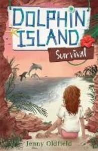 Dolphin Island: Survival: Book 3 - Jenny Oldfield - cover