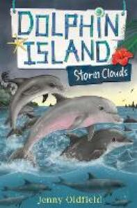 Dolphin Island: Storm Clouds: Book 6 - Jenny Oldfield - cover