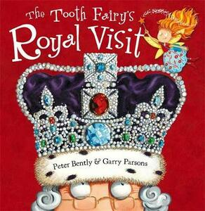 The Tooth Fairy's Royal Visit - Peter Bently - cover