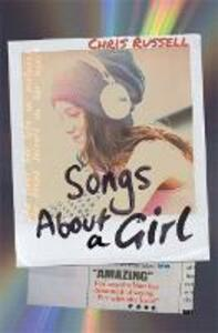 Songs About a Girl: Book 1 from a Zoella Book Club 2017 friend - Chris Russell - cover