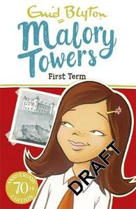 Malory Towers: First Term: Book 1 - Enid Blyton - cover