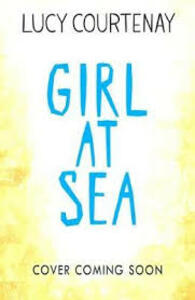 Girl at Sea - Lucy Courtenay - cover