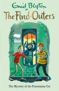 The Find-Outers: The Mystery of the Pantomime Cat: Book 7 - Enid Blyton - cover