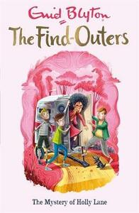 The Find-Outers: The Mystery of Holly Lane: Book 11 - Enid Blyton - cover