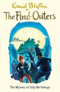 The Find-Outers: The Mystery of Tally-Ho Cottage: Book 12 - Enid Blyton - cover