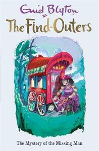 The Find-Outers: The Mystery of the Missing Man: Book 13 - Enid Blyton - cover
