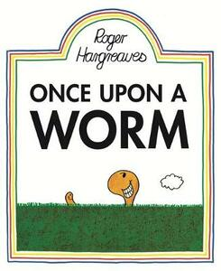 Once Upon a Worm - Roger Hargreaves - cover