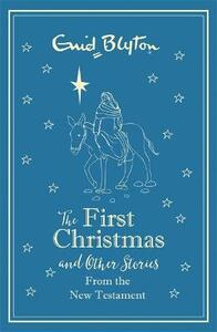 The First Christmas and Other Bible Stories From the New Testament - Enid Blyton - cover
