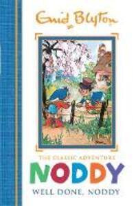 Noddy Classic Storybooks: Well Done, Noddy: Book 5 - Enid Blyton - cover