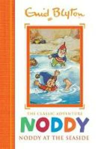 Noddy Classic Storybooks: Noddy at the Seaside: Book 7 - Enid Blyton - cover