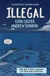 Illegal: A graphic novel telling one boy's epic journey to Europe - Eoin Colfer,Andrew Donkin - cover