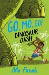 Go Mo Go: Dinosaur Dash!: Book 2 - Mo Farah,Kes Gray - cover