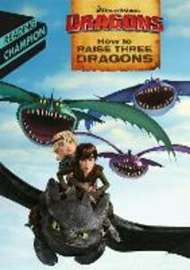 How to Raise Three Dragons - How to Train Your Dragon TV - cover