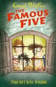 Famous Five: Five Get Into Trouble: Book 8 - Enid Blyton - cover