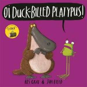 Oi Duck-billed Platypus! - Kes Gray - cover