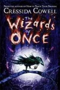 The Wizards of Once: Book 1 - Cressida Cowell - cover