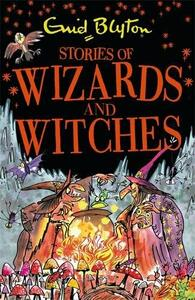 Stories of Wizards and Witches: Contains 25 classic Blyton Tales - Enid Blyton - cover