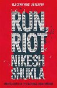 Run, Riot - Nikesh Shukla - cover