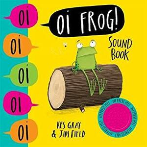 Oi Frog! Sound Book - Kes Gray - cover