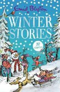 Winter Stories: Contains 30 classic tales - Enid Blyton - cover